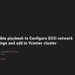 Ansible playbook to Configure ESXi network settings and add to Vcenter cluster