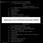 vmkfstools  – Extension of a Clustered (shared) VMDK